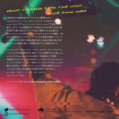 WALSHY FIRE×MEDZ JAPAN TOUR 2017 LIVE !