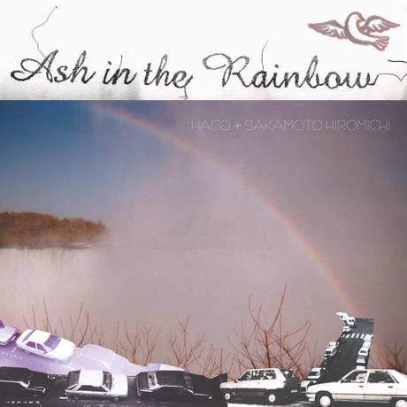 Haco + Sakamoto Hiromichi - Ash in the Rainobw (CD/Album/2002)
