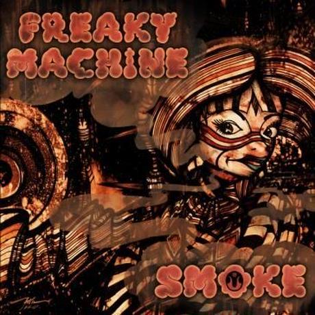 FREAKY MACHINE - SMOKE(CD)  [2020]