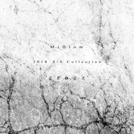 "【MiDiom 2018 S/S Collection ""crack""】"