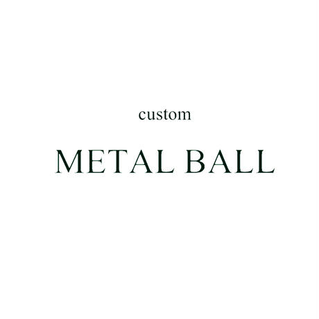 custom METAL BALL