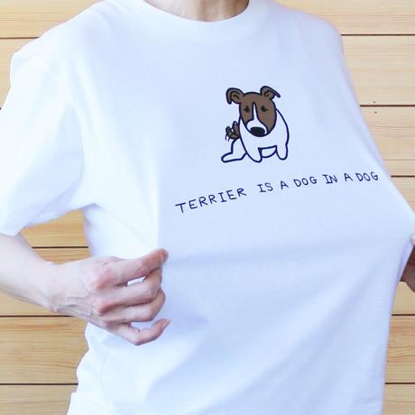 テリアは犬の中の犬 Tシャツ