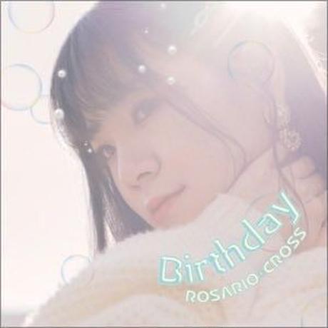 【ROSARIO+CROSS】11th Single『Birthday』通常版