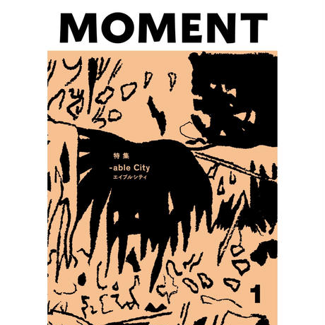 [デジタル版/PDF] MOMENT 1 : -able City [JAPANESE/ENGLISH]
