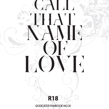 【C97】GODEATER fanfic novel book【Call that name of love】
