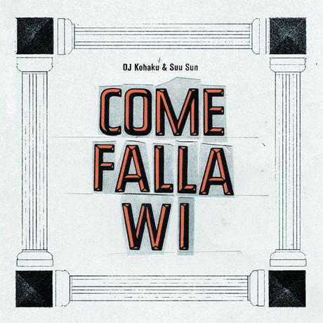 COME FALLA WI MIXED BY DJ KOHAKU & SUU SUN【CD】