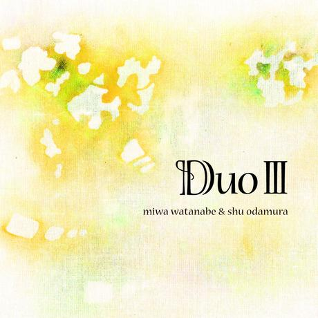 DUOⅢ/Miwa Watanabe&Shu Odamura