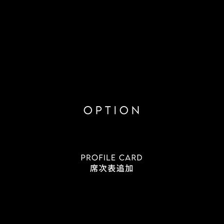 OPTION / PROFILE CARD / SEATING LIST