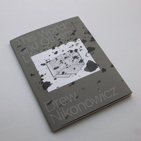 Drew Nikonowicz / This World And Others Like It