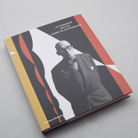 Le Corbusier / LE CORBUSIER AND THE POWER OF PHOTOGRAPHY
