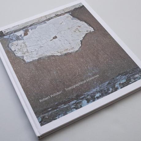 Robert Polidori / Topographical Histories