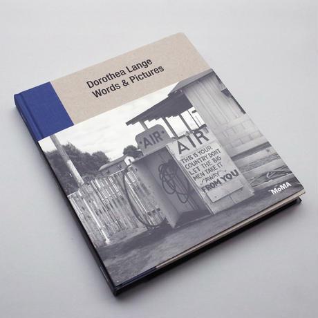 Dorothea Lange / Words & Pictures