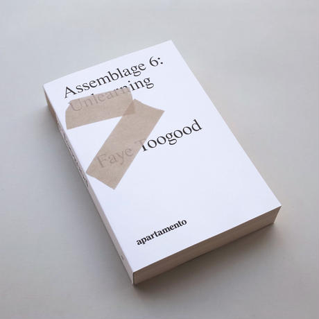 Faye Toogood / Assemblage 6 : Unlearning