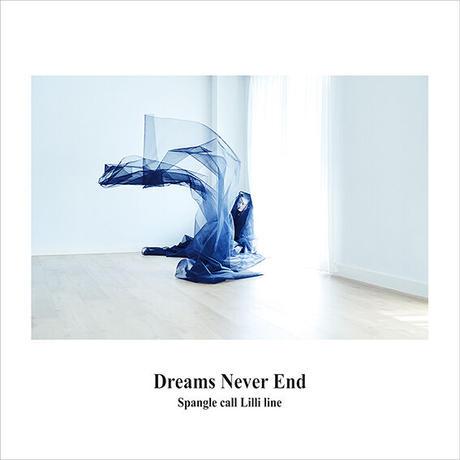 Spangle call Lilli line / Dreams Never End (LP)