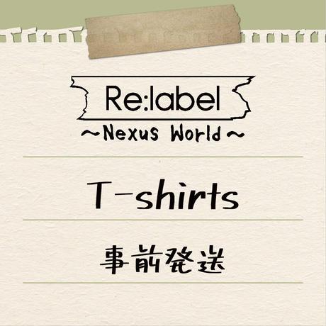【事前発送】Re:label 1st tour ~Nexus World ~T-Shirts