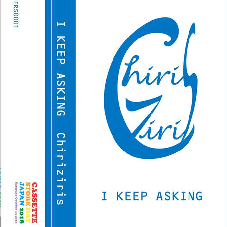 Chiriziris  /  I Keep asking