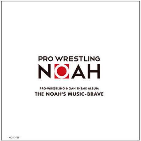 PRO-WRESTLING NOAH THEME ALBUM 「THE NOAH'S : MUSIC-BRAVE」