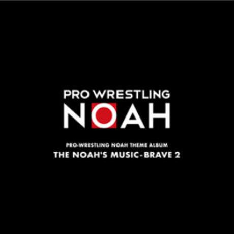 PRO‐WRESTLING NOAH THEME ALBUM THE NOAH'S:MUSIC-BRAVE 2
