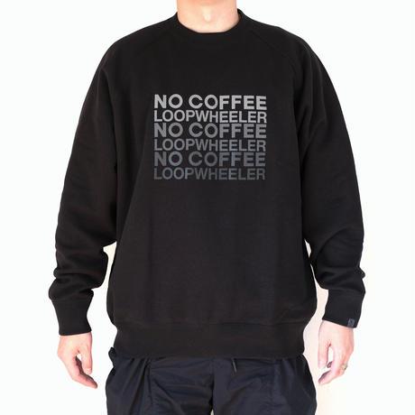 NO COFFEE × LOOPWHEELER ちょいbigスウェット(BLACK)