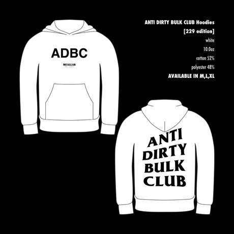 ANTI DIRTY BULK CLUB Hoodies [229 edition - white]