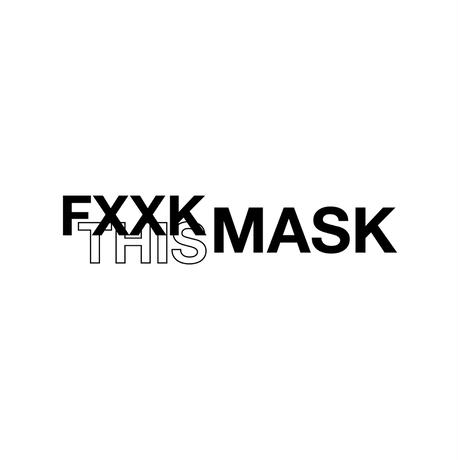 FXXK THIS MASK [black]