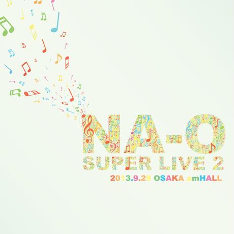 """LIVE DVD『NA-O """"SUPER LIVE 2""""@amHALL 2013.9.29』"""