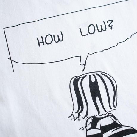 "OK213-012【""HOW LOW?"" S/S TEE】"