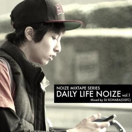 DAILY LIFE NOIZE mixed by DJ小原 / NOIZE