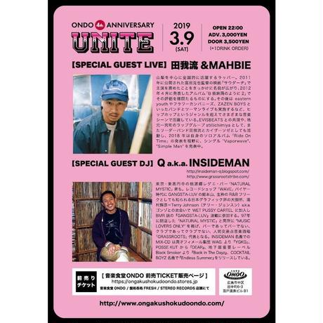 3.9.SAT. 「UNITE」ONDO 4th ANNIVERSARY with 田我流&MAHBIE / DJ Q a.k.a. INSIDEMAN