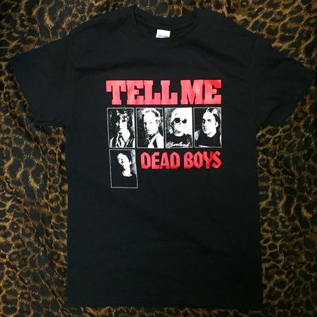 Dead Boys Tell Me Tshirt