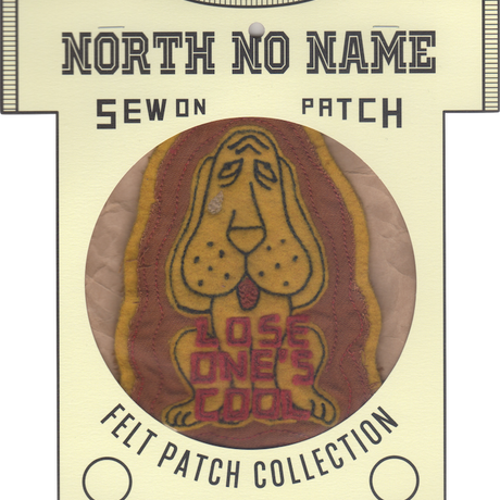 North No Name(ノースノーネーム)-FELT PATCH (LOSE ONE'S COOL)