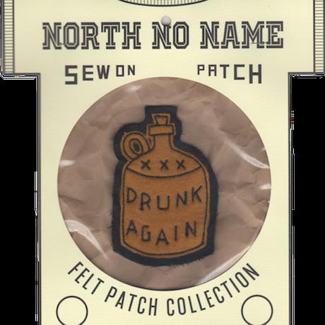 North No Name(ノースノーネーム)-FELT PATCH  DRUNK AGAIN