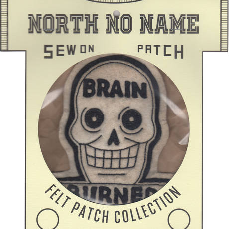 North No Name(ノースノーネーム)-FELT PATCH BRAIN BURNED