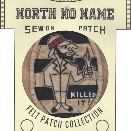 North No Name(ノースノーネーム)-FELT PATCH KILLED IT!