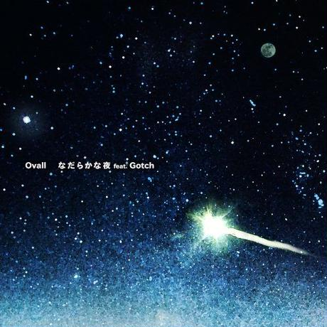[7inch] Ovall - なだらかな夜 feat. Gotch