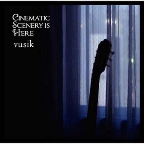 [CD] 関口シンゴ (vusik) - CINEMATIC SCENERY IS HERE