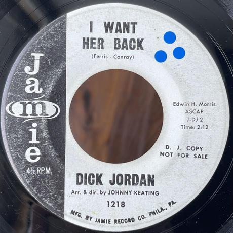 DICK JORDAN / I Want Her Back