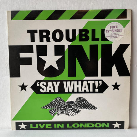 TROUBLE FUNK / Say What?