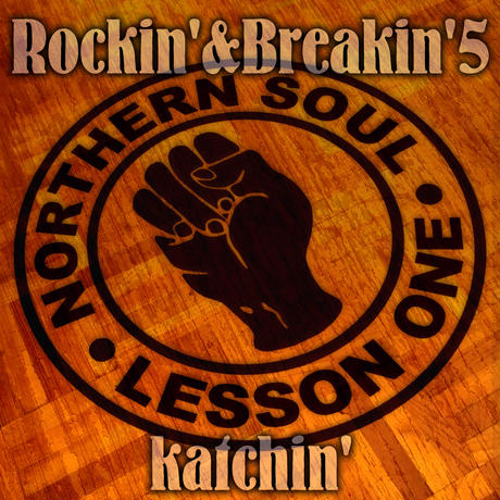 Rockin' & Breakin' 5 ~NORTHERN SOUL LESSON ONE~