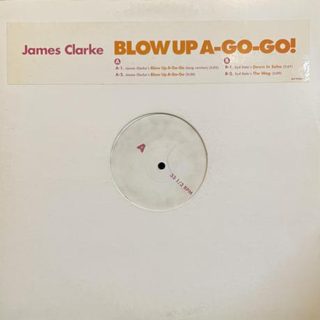 JAMES CLARKE / Blow Up A-GO-GO!