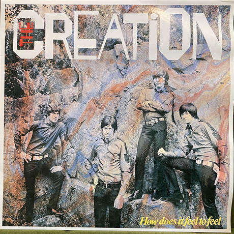 THE CREATION / How Does It Feel To Feel