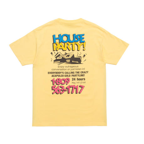 ACAPULCO GOLD / HOUSE PARTY TEE