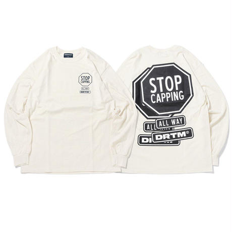 DREAM TEAM / Stop Capping Long Sleeve T-Shirts (2colors)
