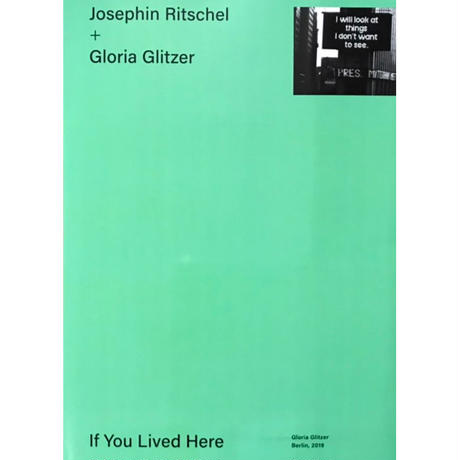 Josephin Ritschel + Gloria Glitzer/ If You Lived Here