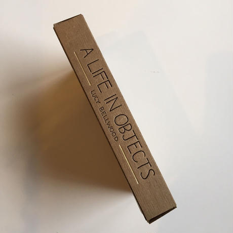 LUCY BELLWOOD / A LIFE IS OBJECTS