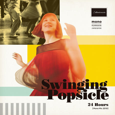 Swinging Popsicle『24 Hours / I just wanna kiss you』 PCMR0016(7inch) ※ハイレゾ音源&MP3ダウンロードコード付