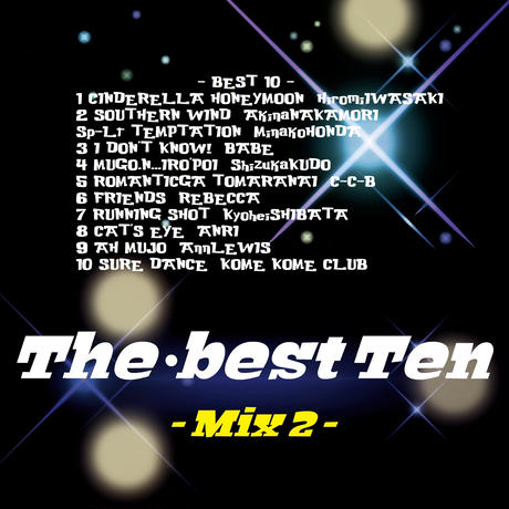 The・best Ten  - Mix 2 -