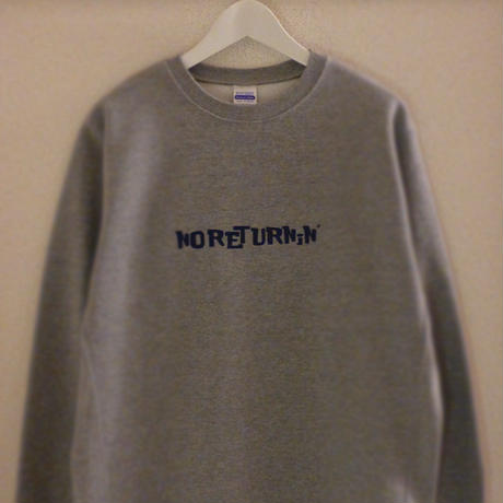 SWEAT SHiRT 12.7oz - NO RETURNiN' - #HEATHER GRAY