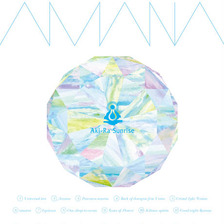 Aki-Ra Sunrise 6thアルバム「amana-アマナ-」