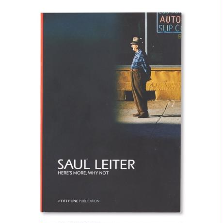 HERE'S MORE, WHY NOT / Saul Leiter